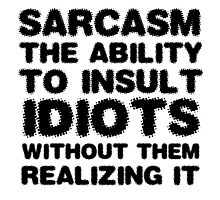 Funny Comedy Sarcasm Smart Insult Joke Humour Photographic Print
