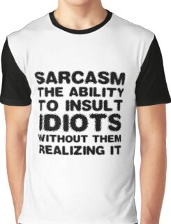 Funny Comedy Sarcasm Smart Insult Joke Humour Graphic T-Shirt