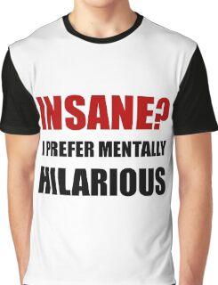 Insane Mentally Hilarious Graphic T-Shirt