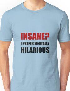 Insane Mentally Hilarious Unisex T-Shirt