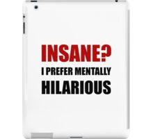 Insane Mentally Hilarious iPad Case/Skin