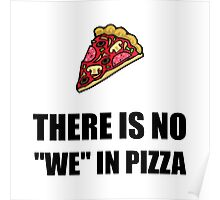 No We In Pizza Poster