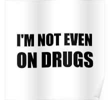 Not On Drugs Poster