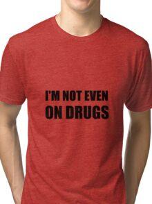 Not On Drugs Tri-blend T-Shirt