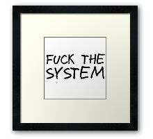 Fuck The System Punk Anarchy Protest Rock Music Grunge  Framed Print