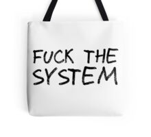 Fuck The System Punk Anarchy Protest Rock Music Grunge  Tote Bag