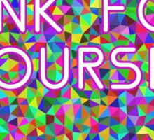 Think For Yourself Peace Hippie Colors Free Thinking Music Art Creativity Sticker