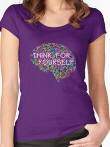 Think For Yourself Peace Hippie Colors Free Thinking Music Art Creativity Women's Fitted Scoop T-Shirt