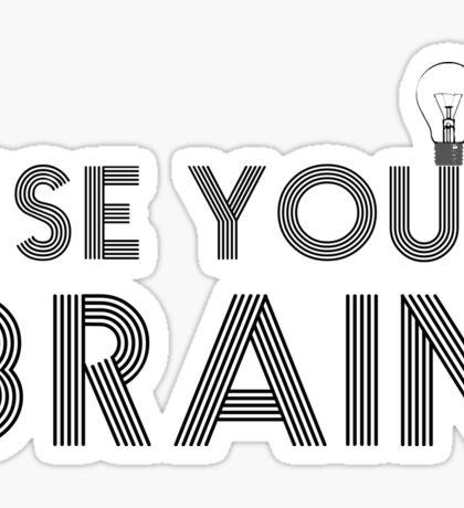 Use Your Brain Quote Science Smart Motivational Activism Idea Creativity Sticker