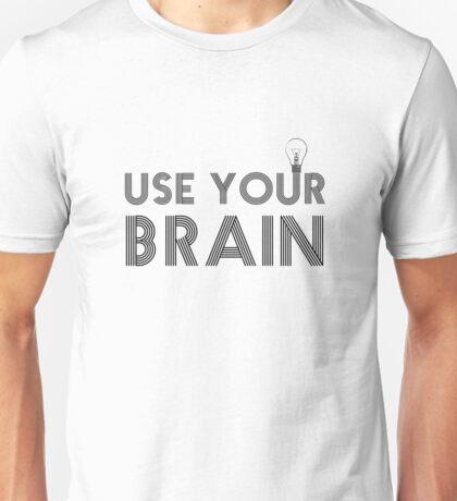 Use Your Brain Quote Science Smart Motivational Activism Idea Creativity Unisex T-Shirt