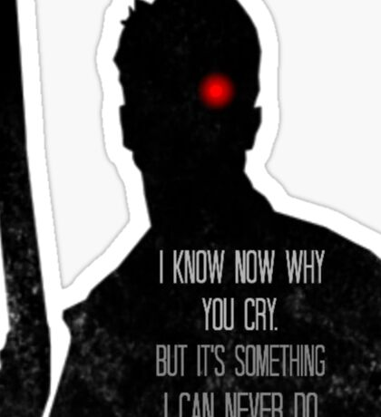 I Know Now Why You Cry... Sticker