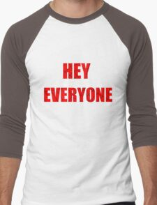 Hey Everyone  Men's Baseball ¾ T-Shirt