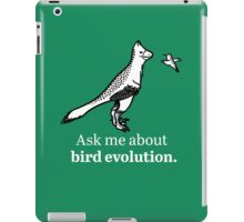 Ask Me About Bird Evolution iPad Case/Skin