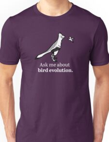 Ask Me About Bird Evolution Unisex T-Shirt