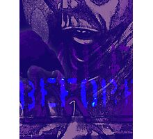 Before What? Photographic Print