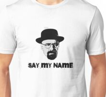 Breaking Bad Quote Walter White Heisenberg Say My Name TV Unisex T-Shirt