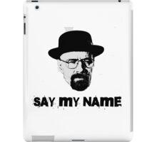 Breaking Bad Quote Walter White Heisenberg Say My Name TV iPad Case/Skin