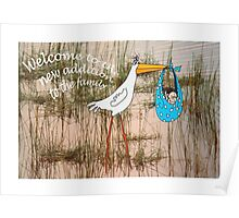"""Welcome to the new addition"", stork with baby. Poster"