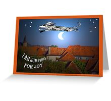 """I am jumping for joy"", dog jumping over the moon Greeting Card"