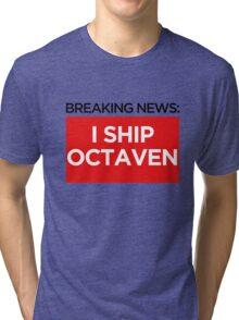 BREAKING NEWS: I SHIP OCTAVEN Tri-blend T-Shirt