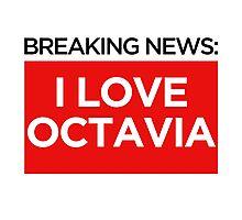 BREAKING NEWS: I LOVE OCTAVIA Photographic Print