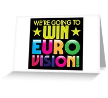 We're going to WIN EUROVISION! Greeting Card