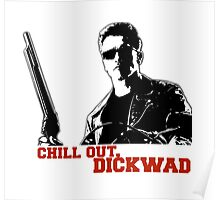 Chill Out, Dickwad. Poster