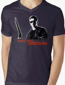 Chill Out, Dickwad. Mens V-Neck T-Shirt
