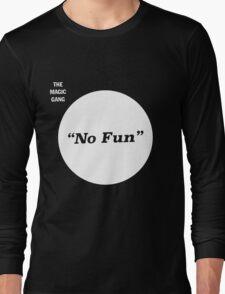 The Magic Gang - No Fun Long Sleeve T-Shirt