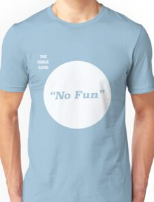 The Magic Gang - No Fun Unisex T-Shirt