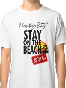 Stay On The Beach, Jamaica Classic T-Shirt