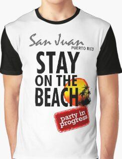 Stay On The Beach, San Juan, Puerto Rico Graphic T-Shirt