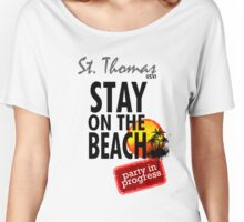 Stay On The Beach, St. Thomas Women's Relaxed Fit T-Shirt