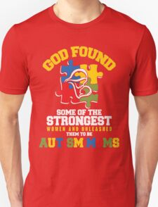 God found some of the strongest women and unleashed them T-Shirt