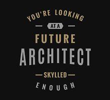 Future Architect Unisex T-Shirt
