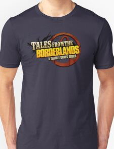 Tales from the Borderlands Unisex T-Shirt