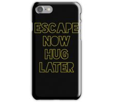 Star Wars: Escape now, hug later iPhone Case/Skin