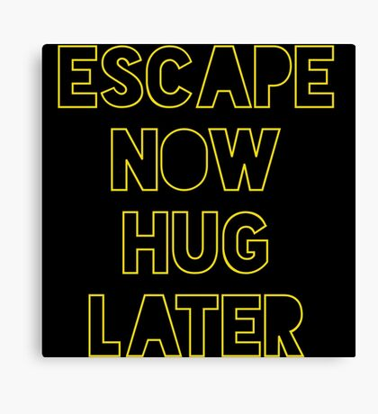 Star Wars: Escape now, hug later Canvas Print