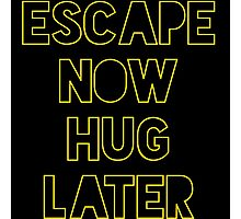 Star Wars: Escape now, hug later Photographic Print