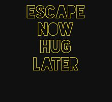 Star Wars: Escape now, hug later Unisex T-Shirt