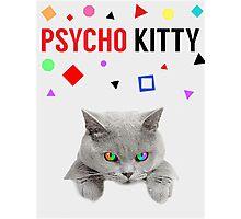 PSYCHO KITTY Photographic Print