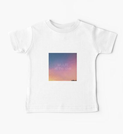 WULFE - 'all this love': merchandise Baby Tee