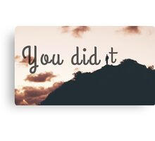 Celebrate that YOU finally DID IT Canvas Print