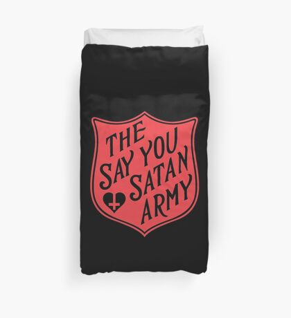 The Say You Love Satan Army 80s Horror Podcast Duvet Cover