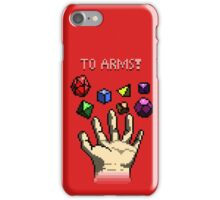 To Arms! - 8-bit Roleplayer's Shirt iPhone Case/Skin