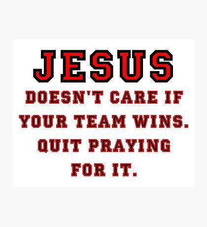 Jesus: Not a Sports Fan Photographic Print