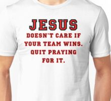 Jesus: Not a Sports Fan Unisex T-Shirt