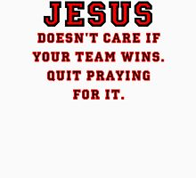Jesus: Not a Sports Fan Unisex T-Shirt