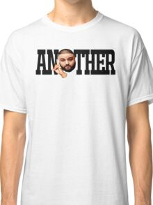 Dj Khaled - Another One Classic T-Shirt