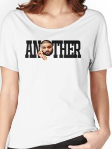 Dj Khaled - Another One Women's Relaxed Fit T-Shirt